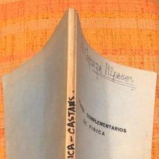 Libros antiguos: APUNTES COMPLEMENTARIOS DE FISICA CASTANS(12€). Lote 115257755