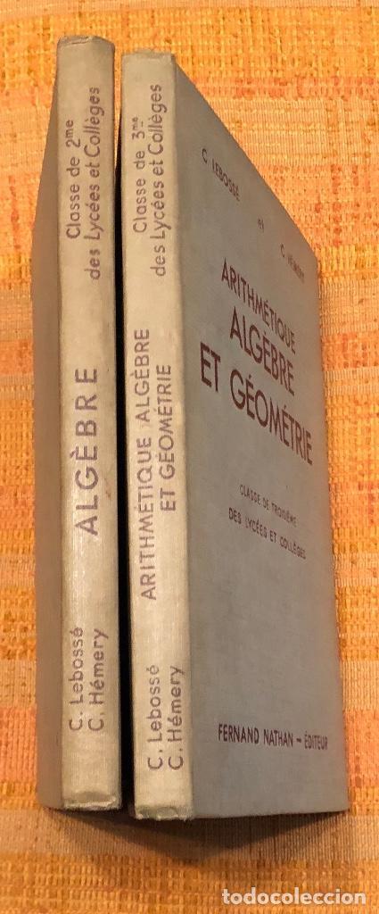 (LEBOSSÉ-HÉMERY)-ARITMETICA,ALGEBRA Y GEOMETRIA 2 TOMOS(60€) (Libros Antiguos, Raros y Curiosos - Ciencias, Manuales y Oficios - Física, Química y Matemáticas)