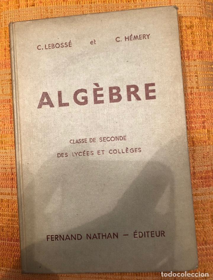 Libros antiguos: (LEBOSSÉ-HÉMERY)-ARITMETICA,ALGEBRA Y GEOMETRIA 2 TOMOS(60€) - Foto 2 - 115530295