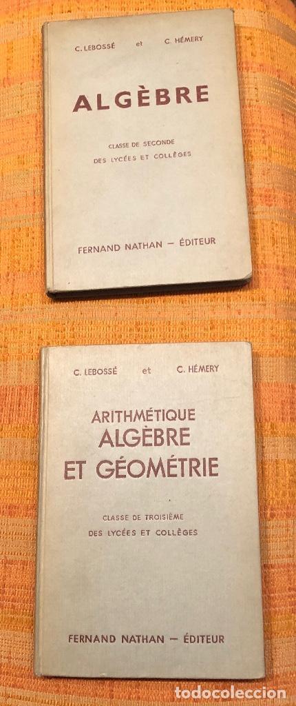 Libros antiguos: (LEBOSSÉ-HÉMERY)-ARITMETICA,ALGEBRA Y GEOMETRIA 2 TOMOS(60€) - Foto 4 - 115530295