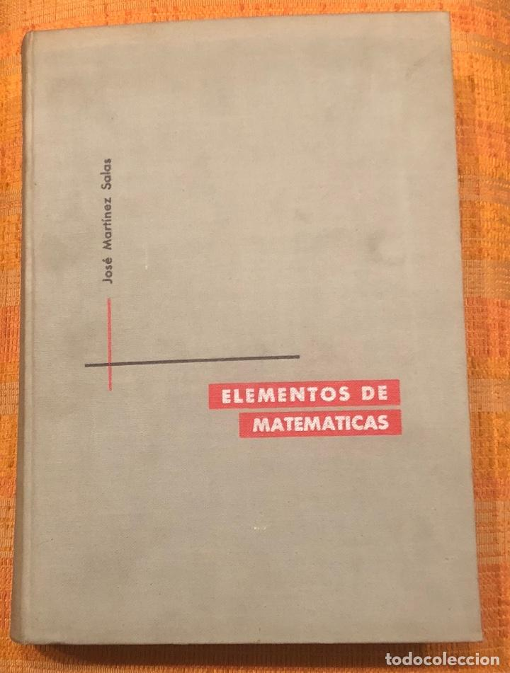 Libros antiguos: ELEMENTOS DE MATEMATICAS JoseMartinezSalas(30€) - Foto 2 - 115592023