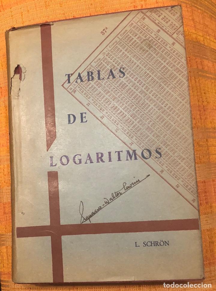 Libros antiguos: TABLA DE LOGARITMOS SCHRON(50€) - Foto 2 - 115592539