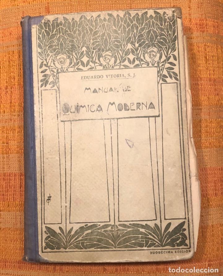 Libros antiguos: Manual de QUIMICA MODERNA(30€) - Foto 2 - 115592923