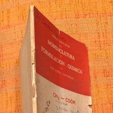 Libros antiguos: NOMENCLATURA Y FORMULACION QUIMICA(30€). Lote 115593035