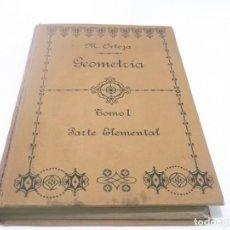 Libros antiguos: GEOMETRIA - TOMO 1 PARTE ELEMENTAL / D. MIGUEL ORTEGA Y SALA / SUCESORES DE HERNANDO AÑO 1914. Lote 115710123