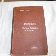 Libros antiguos: ELEMENTOS DE AGRICULTURA Y TECNICA AGRICOLA E INDUSTRIAL.-1ª PARTE.MADRID 1908. Lote 115754051