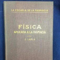 Libros antiguos: FISICA APLICADA A LA FARMACIA LA ESCUELA FARMACIA E LAMLA EDITORIAL LABOR VOL IV BARCELONA 1927. Lote 115764575