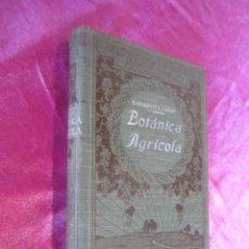 Libros antiguos: BOTANICA AGRICOLA - ENCICLOPEDIA AGRICOLA - E. SCHRIBAUX Y J. NANOT 1921 . Lote 115868307
