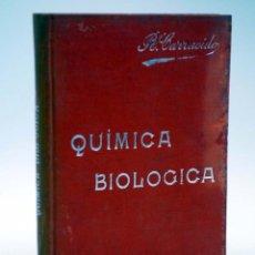 Libros antiguos: MANUALES SOLER XXII 22. QUÍMICA BIOLÓGICA (JOSÉ R. CARRACIDO) SUC. MANUEL SOLER, S/F. Lote 116055568