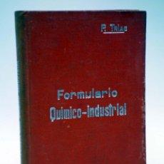 Libros antiguos: MANUALES SOLER XXXVII 37. FORMULARÍO QUÍMICO INDUSTRIAL (P TRÍAS Y PLANES) SUC. MANUEL SOLER, S/F. Lote 116055744