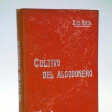 Libros antiguos: MANUALES SOLER LXI 61. CULTIVO DEL ALGODONERO (DIEGO DE RUEDA) SUC. MANUEL SOLER, S/F. Lote 116055788