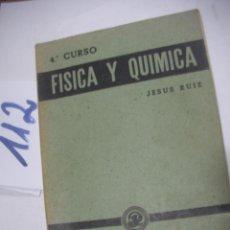 Libros antiguos: ANTIGUO LIBRO DE TEXTO - FISICA Y QUIMICA - 4º CURSO. Lote 116102151
