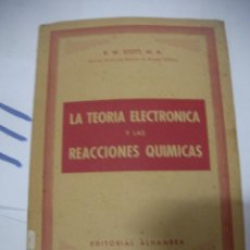 Libros antiguos: ANTIGUO LIBRO - LA TEORIA ELECTRONICA Y LAS REACCIONES QUIMICAS. Lote 116133371