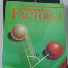 Libros antiguos: MATEMATICAS FACTOR 2 2º BUP BACHILLERATO, VICENS VIVES, 1995. Lote 117063043