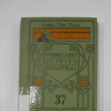 Libros antiguos: FORMULARIO QUIMICO INDUSTRIAL. PORFIRIO TRIAS PLANAS. MANUALES GALLACH Nº 37. TDK340. Lote 117808387