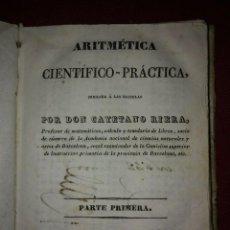 Libros antiguos: 1841 ARITMÉTICA CIENTÍFICO PRÁCTICA NUMERADO Y FIRMADO CAYETANO RIVERA PARTE PRIMERA. Lote 117926991