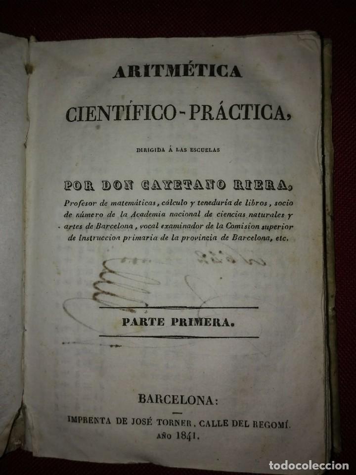 Libros antiguos: 1841 ARITMÉTICA CIENTÍFICO PRÁCTICA Numerado y firmado Cayetano Rivera Parte primera - Foto 2 - 117926991