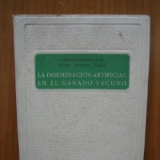 Libros antiguos: ANTIGUO LIBRO DE ISEMINACION ARTIFICIAL EN EL GANADO VACUNO. Lote 117984679
