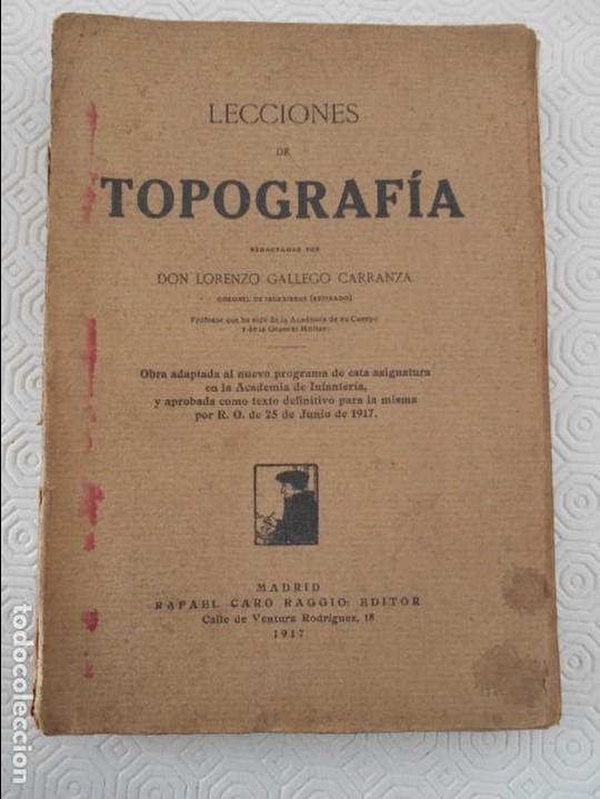LECCIONES DE TOPOGRAFIA. DON LORENZO GALLEGO CARRANZA. RAFAEL CARO RAGGIO, EDITOR, 1917. TAPA BLANDA (Libros Antiguos, Raros y Curiosos - Ciencias, Manuales y Oficios - Paleontología y Geología)
