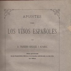 Libros antiguos: FRANCISCO GONZALEZ Y ALVAREZ. APUNTES SOBRE LOS VINOS ESPAÑOLES. MADRID, 1878. 1ª ED.. Lote 118064027