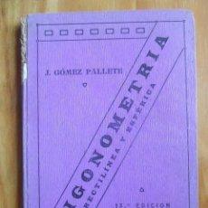 Libros antiguos: TRIGONOMETRÍA RECTILINEA Y ESFÉRICA, 1922. Lote 118393763