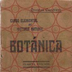 Libros antiguos: BOTÁNICA. CURSO ELEMENTAL DE HISTORIA NATURALORESTES CENDRERO CURIEL. 4ª EDICIÓN. ALDUS,S.A. 1925. Lote 118518203
