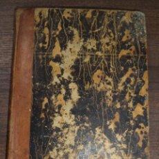Libros antiguos: INTRODUCCION AL ESTUDIO DE LAS PLANTAS. D. ANTONIO BLANCO Y FERNANDEZ. TOMO II. IMPR. BOIX. 1845.. Lote 118531247