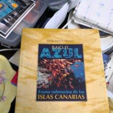 Libros antiguos: BAJO EL AZUL. FAUNA SUBMARINA DE LAS ISLAS CANARIAS. RAFAEL HERRERO MASSIEU. Lote 118548591
