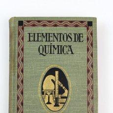 Libros antiguos: L-4748. ELEMENTOS DE QUIMICA ,POR GUILLERMO OSTWALD. ED GUSTAVO GILI . AÑO 1917. Lote 131128165