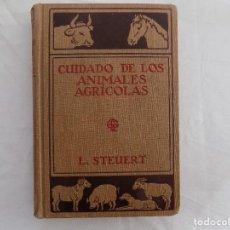 Libros antiguos: LIBRERIA GHOTICA. STEUERT. CUIDADO DE LOS ANIMALES AGRICOLAS. SANOS Y ENFERMOS. 1921. ILUSTRADO. Lote 119126591