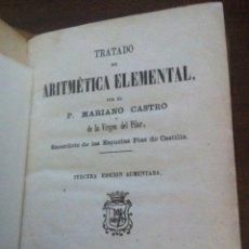 Libros antiguos: TRATADO DE ARITMÉTICA ELEMENTAL - PADRE MARIANO CASTRO - MADRID, 1861 (LIB5O ANTIGUO). Lote 119202543