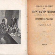 Libros antiguos: RAMÓN Y CAJAL : REGLAS Y CONSEJOS SOBRE INVESTIGACIÓN BIOLÓGICA (1916). Lote 125828659