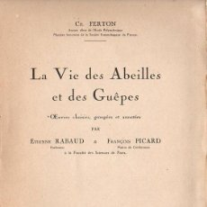 Libros antiguos: FERTON : LA VIE DES ABEILLES ET DES GUÊPES (CHIRON, PARIS, 1923) ABEJAS Y AVISPAS. Lote 119216207