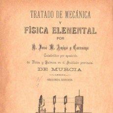 Libros antiguos: AMIGÓ Y CARRUANA : TRATADO DE MECÁNICA Y FÍSICA ELEMENTAL (CARTAGENA, 1894). Lote 119321531