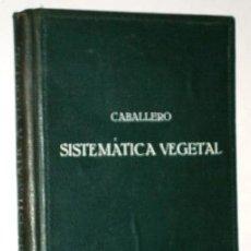 Libros antiguos: ELEMENTOS DE SISTEMÁTICA VEGETAL POR A. CABALLERO DE LIBRERÍA AGUSTÍN BOSCH EN BARCELONA 1932. Lote 119332451