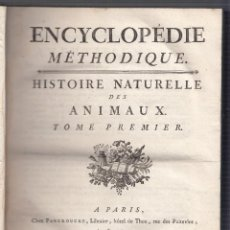 Libros antiguos: ENCYCLOPÉDIE MÉTODIQUE. HISTOIRE NATURELLE DES ANIMAUX. 1782. TOMO PRIMERO. ZOOLOGÍA. . Lote 119352995