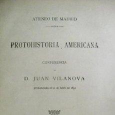 Libros antiguos: VILANOVA Y PIERA, JUAN. PROTOHISTORIA AMERICANA. CONFERENCIA EN EL ATENEO DE MADRID. 1892.. Lote 119854827