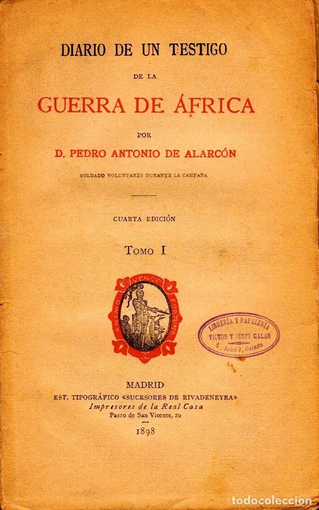 DIARIO DE UN TESTIGO DE LA GUERRA DE ÁFRICA. PEDRO ANTONIO DE ALARCÓN (VOLUNTARIO EN LA CAMPAÑA). (Libros Antiguos, Raros y Curiosos - Ciencias, Manuales y Oficios - Física, Química y Matemáticas)