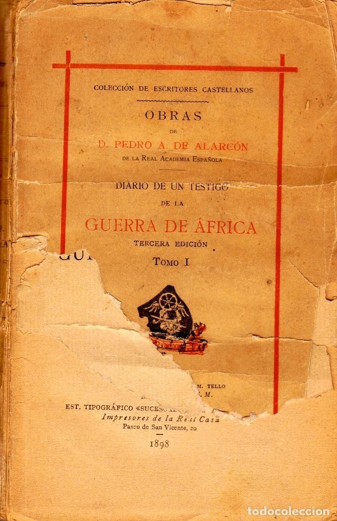 Libros antiguos: DIARIO DE UN TESTIGO DE LA GUERRA DE ÁFRICA. PEDRO ANTONIO DE ALARCÓN (VOLUNTARIO EN LA CAMPAÑA). - Foto 2 - 120074011