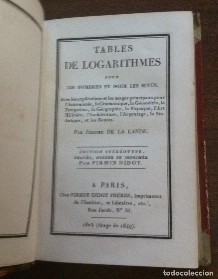 TABLES DE LOGARITHMES (LOGARITMOS) - JÉROME DE LA LANDE - PARIS. 1849 (Libros Antiguos, Raros y Curiosos - Ciencias, Manuales y Oficios - Física, Química y Matemáticas)