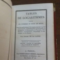 Libros antiguos: TABLES DE LOGARITHMES (LOGARITMOS) - JÉROME DE LA LANDE - PARIS. 1849. Lote 120123119