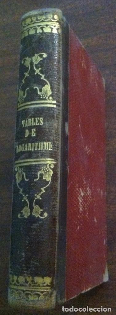 Libros antiguos: Tables de Logarithmes (Logaritmos) - Jérome de La Lande - Paris. 1849 - Foto 2 - 120123119
