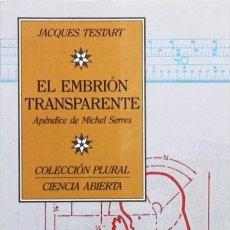 """Libros antiguos: EL EMBRIÓN TRANSPARENTE - """"TESTART, JACQUES"""". Lote 120185138"""