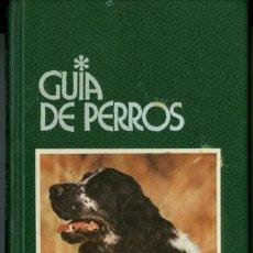 Libros antiguos: GUIA DE PERROS - ED. GRIJALBO, S.A. - AÑO 1981 (ILUST). Lote 120390447
