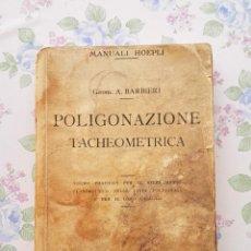 Libros antiguos: 1915 ITALIANO POLIGONAZIONE TACHEOMETRICA A. BARBIERI POLIGONACIÓN TAQUIMÉTRICA. Lote 38855877