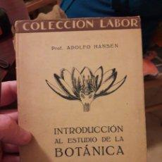 Libros antiguos: INTRODUCCIÓN AL ESTUDIO DE LA BOTÁNICA LA PLANTA. POR ADOLFO HANSEN. COLECCION LABOR 1930. Lote 120585564