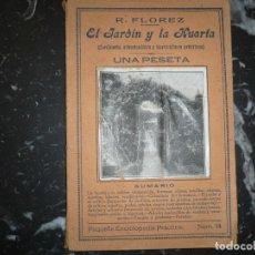 Libros antiguos: EL JARDIN Y LA HUERTA R,FLOREZ MADRID S/F . Lote 121289487