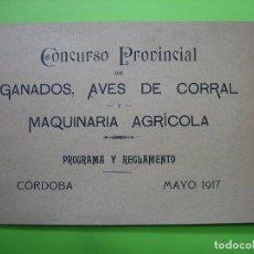 Libros antiguos: CONCURSO PROVINCIAL DE GANADOS, AVES DE CORRAL Y MAQUINARIA AGRÍCOLA . CÓRDOBA 1917. Lote 121316019