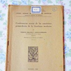 Libros antiguos: 1945 CONFERENCIAS CUESTIONES PRIMORDIALES GEOFÍSICA MODERNA VICENTE INGLADA Y GARCÍA SERRANO. Lote 121518759