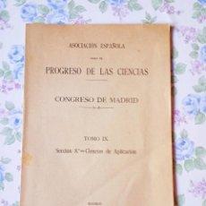 Libros antiguos: 1916 CONGRESO MADRID TOMO IX CIENCIAS APLICACIÓN ASOCIACIÓN PARA EL PROGRESO. Lote 121519459